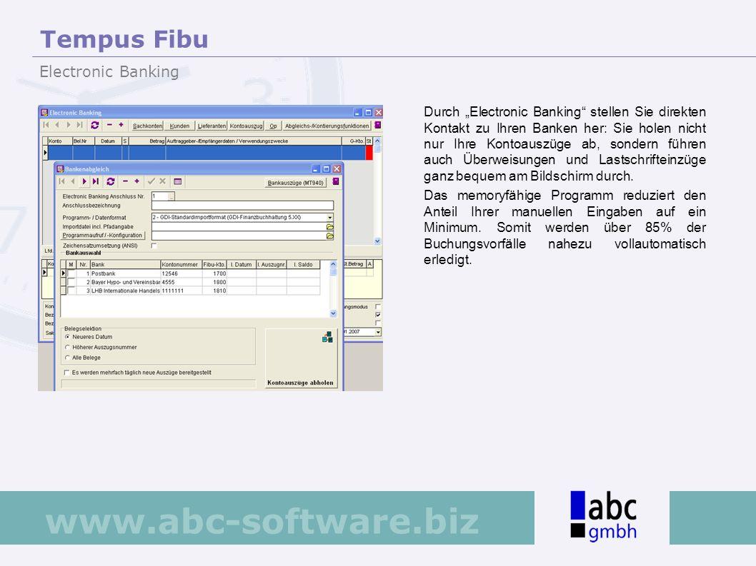 www.abc-software.biz Durch Electronic Banking stellen Sie direkten Kontakt zu Ihren Banken her: Sie holen nicht nur Ihre Kontoauszüge ab, sondern führ