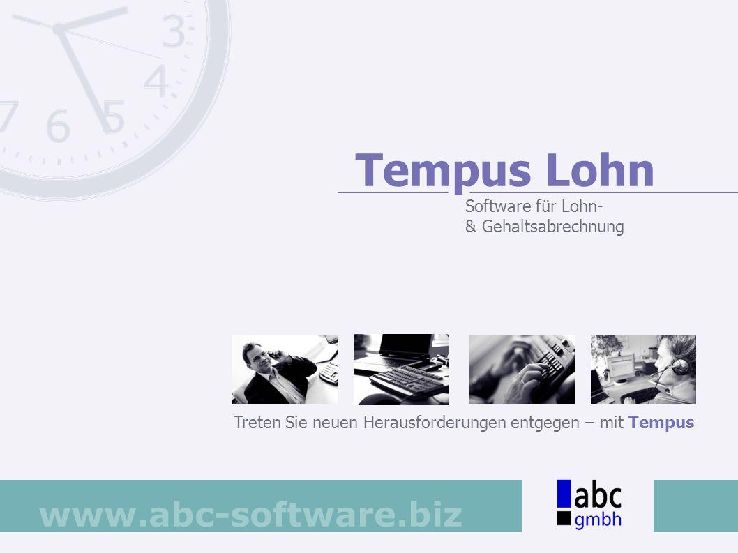 www.abc-software.biz Treten Sie neuen Herausforderungen entgegen – mit Tempus Tempus Lohn Software für Lohn- & Gehaltsabrechnung