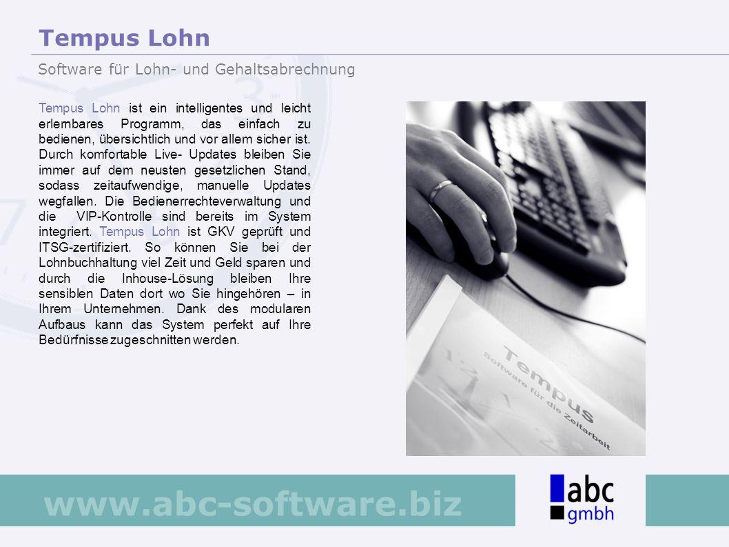 www.abc-software.biz Tempus Lohn ist ein intelligentes und leicht erlernbares Programm, das einfach zu bedienen, übersichtlich und vor allem sicher is