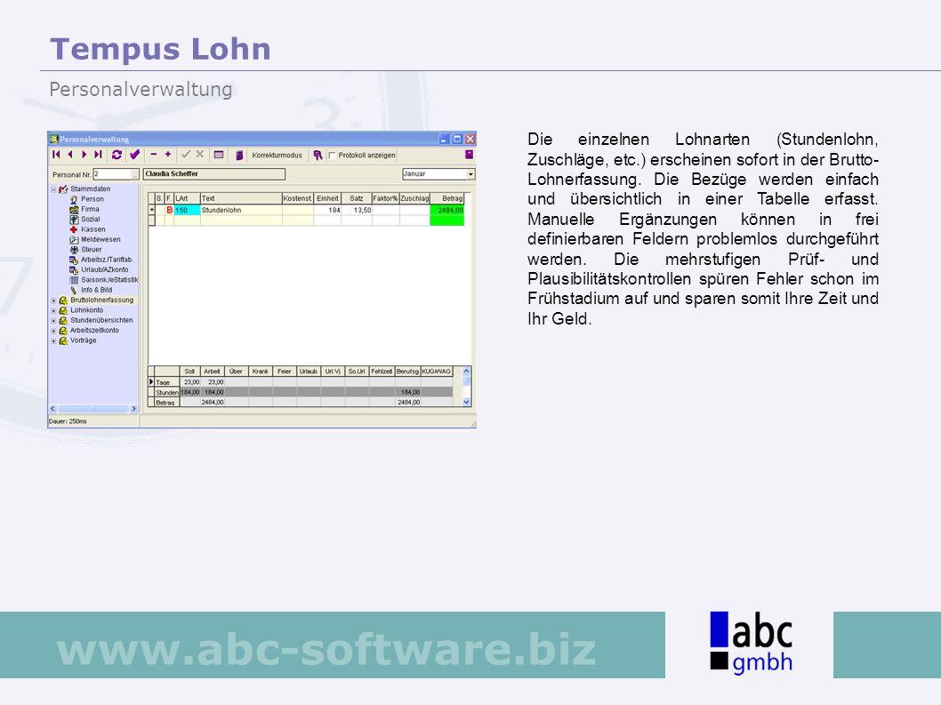 www.abc-software.biz Die einzelnen Lohnarten (Stundenlohn, Zuschläge, etc.) erscheinen sofort in der Brutto- Lohnerfassung. Die Bezüge werden einfach