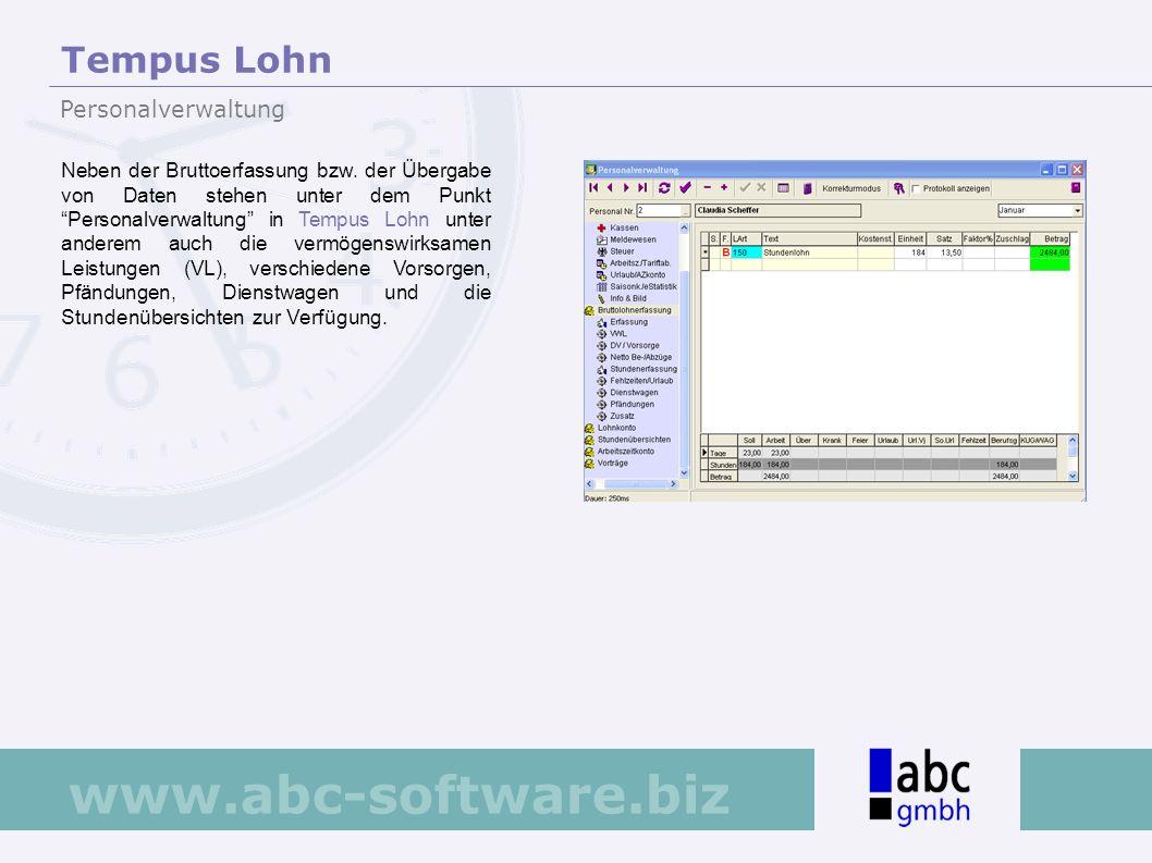 www.abc-software.biz Neben der Bruttoerfassung bzw. der Übergabe von Daten stehen unter dem Punkt Personalverwaltung in Tempus Lohn unter anderem auch