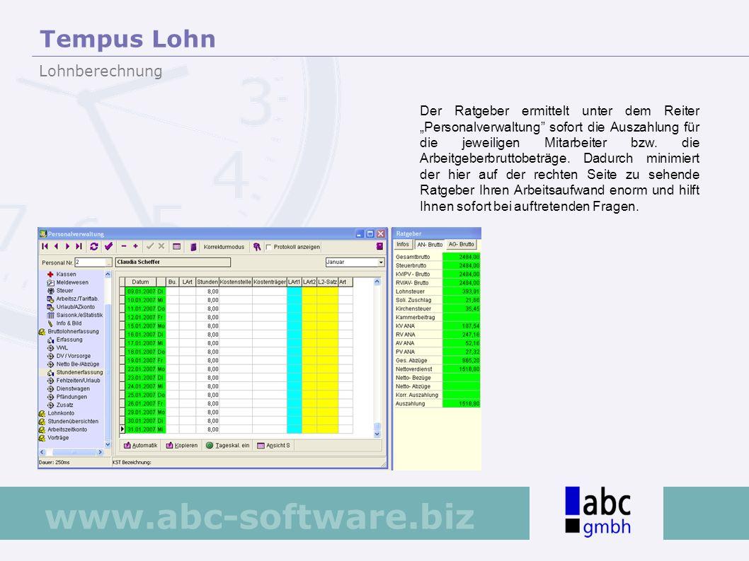 www.abc-software.biz Der Ratgeber ermittelt unter dem Reiter Personalverwaltung sofort die Auszahlung für die jeweiligen Mitarbeiter bzw. die Arbeitge
