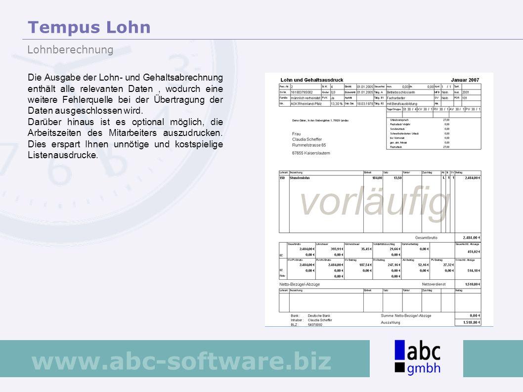 www.abc-software.biz Die Ausgabe der Lohn- und Gehaltsabrechnung enthält alle relevanten Daten, wodurch eine weitere Fehlerquelle bei der Übertragung