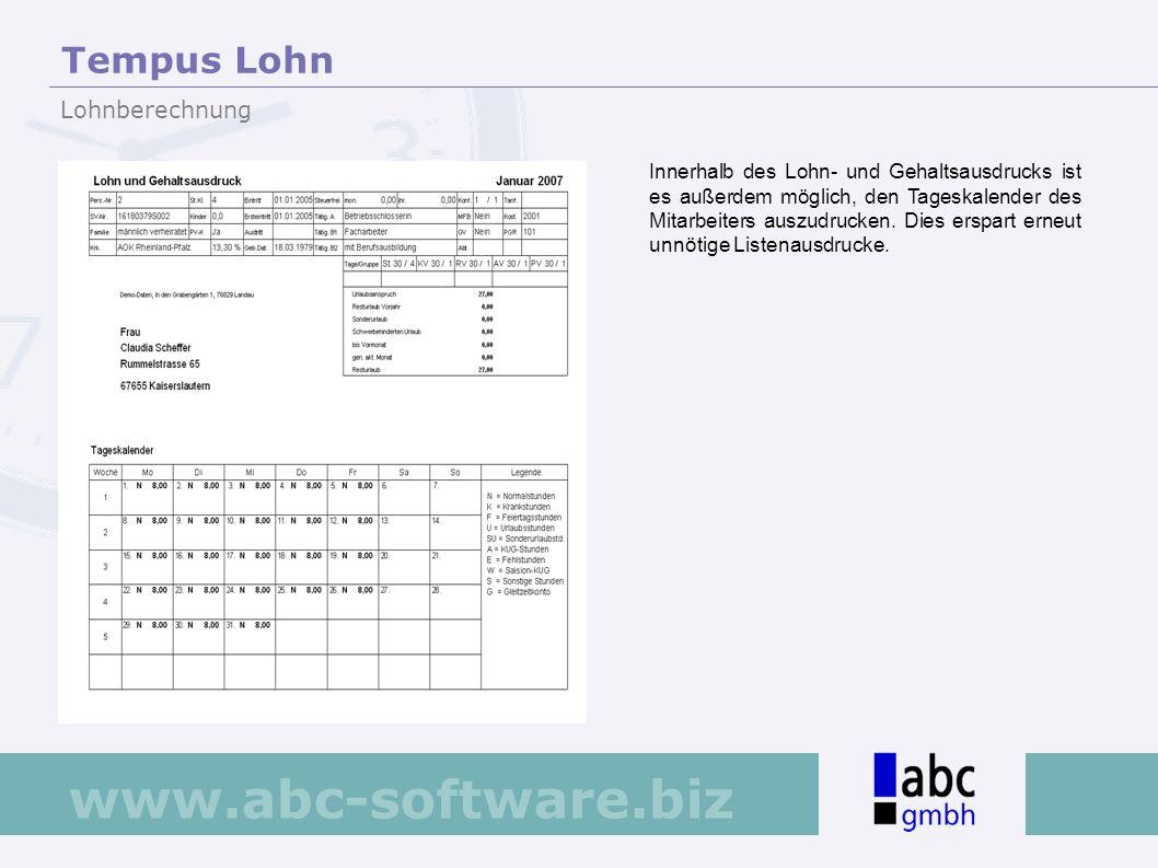 www.abc-software.biz Innerhalb des Lohn- und Gehaltsausdrucks ist es außerdem möglich, den Tageskalender des Mitarbeiters auszudrucken. Dies erspart e