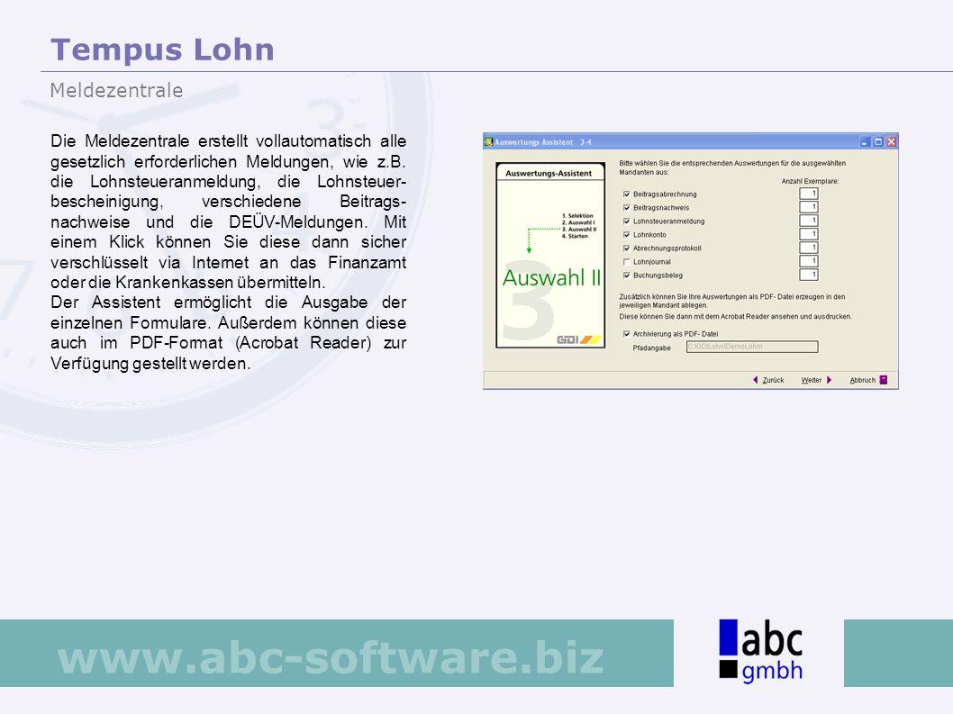 www.abc-software.biz Die Meldezentrale erstellt vollautomatisch alle gesetzlich erforderlichen Meldungen, wie z.B. die Lohnsteueranmeldung, die Lohnst