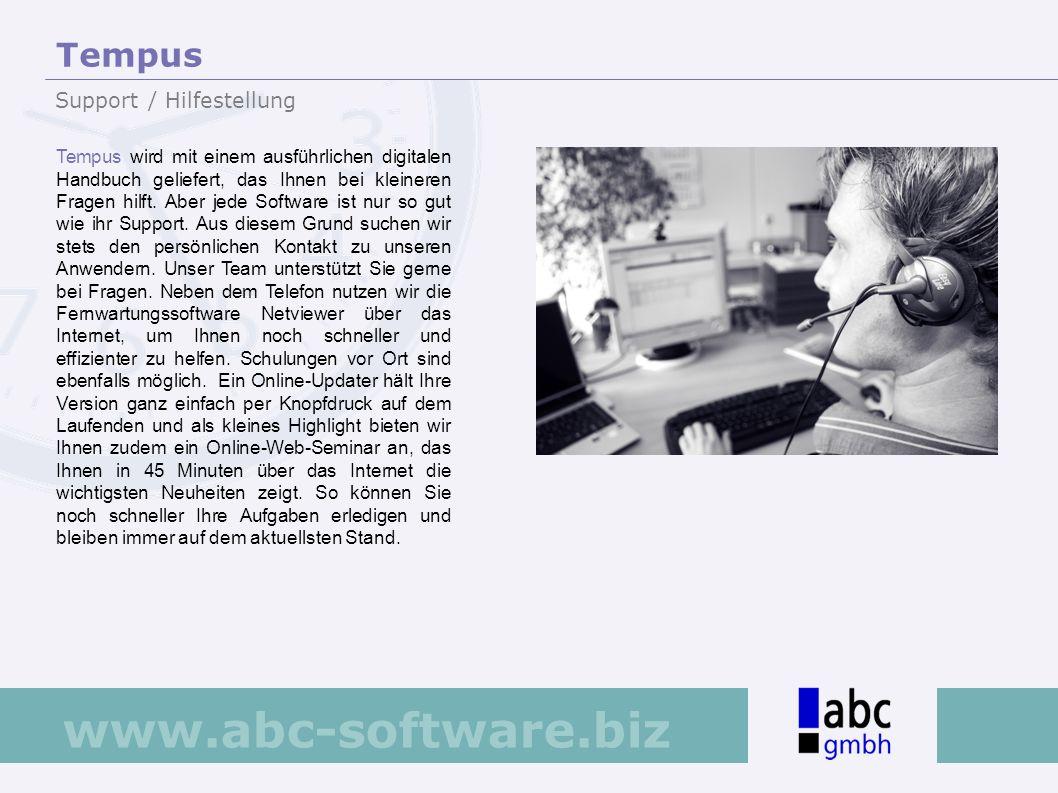 www.abc-software.biz Tempus wird mit einem ausführlichen digitalen Handbuch geliefert, das Ihnen bei kleineren Fragen hilft. Aber jede Software ist nu