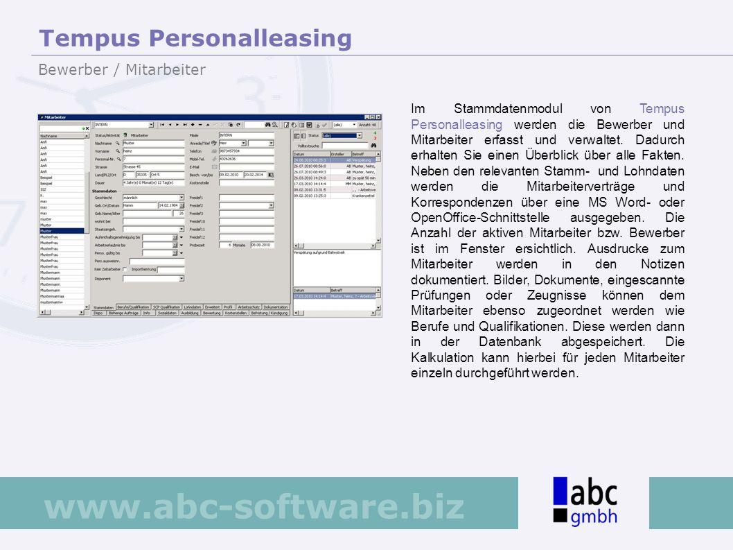 www.abc-software.biz Im Stammdatenmodul von Tempus Personalleasing werden die Bewerber und Mitarbeiter erfasst und verwaltet. Dadurch erhalten Sie ein