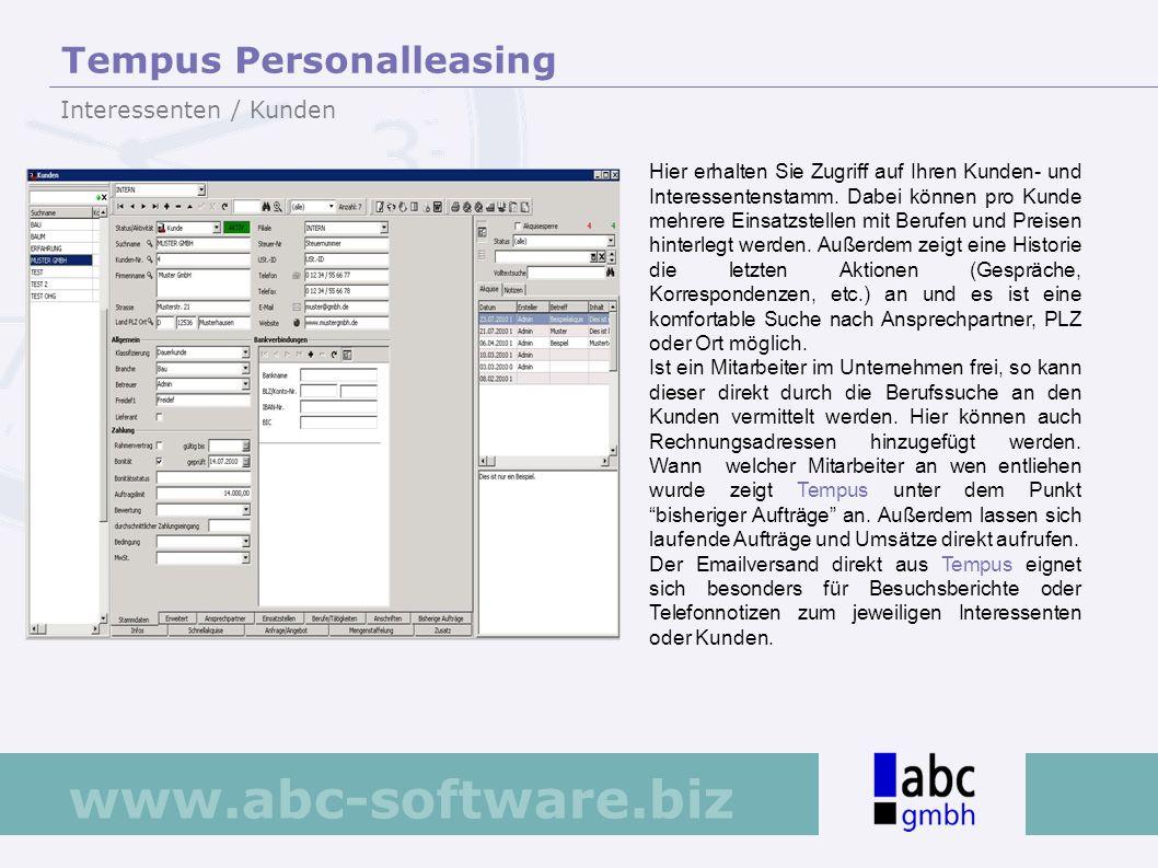 www.abc-software.biz Hier erhalten Sie Zugriff auf Ihren Kunden- und Interessentenstamm. Dabei können pro Kunde mehrere Einsatzstellen mit Berufen und