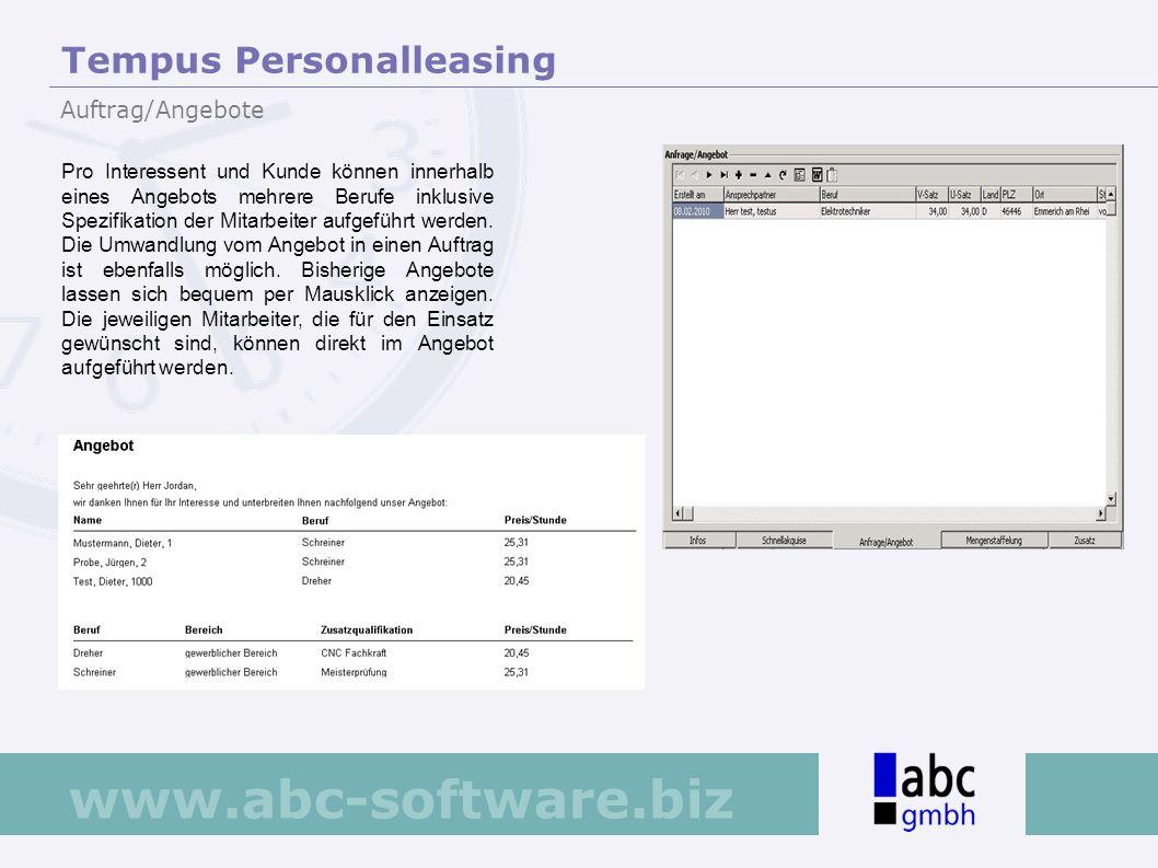 www.abc-software.biz Das Modul Aufträge überprüft bei der Neuanlage die Verfügbarkeit der Mitarbeiter und übernimmt die voreingestellten Berufe und die Verrechnungssätze pro Einsatzstelle.