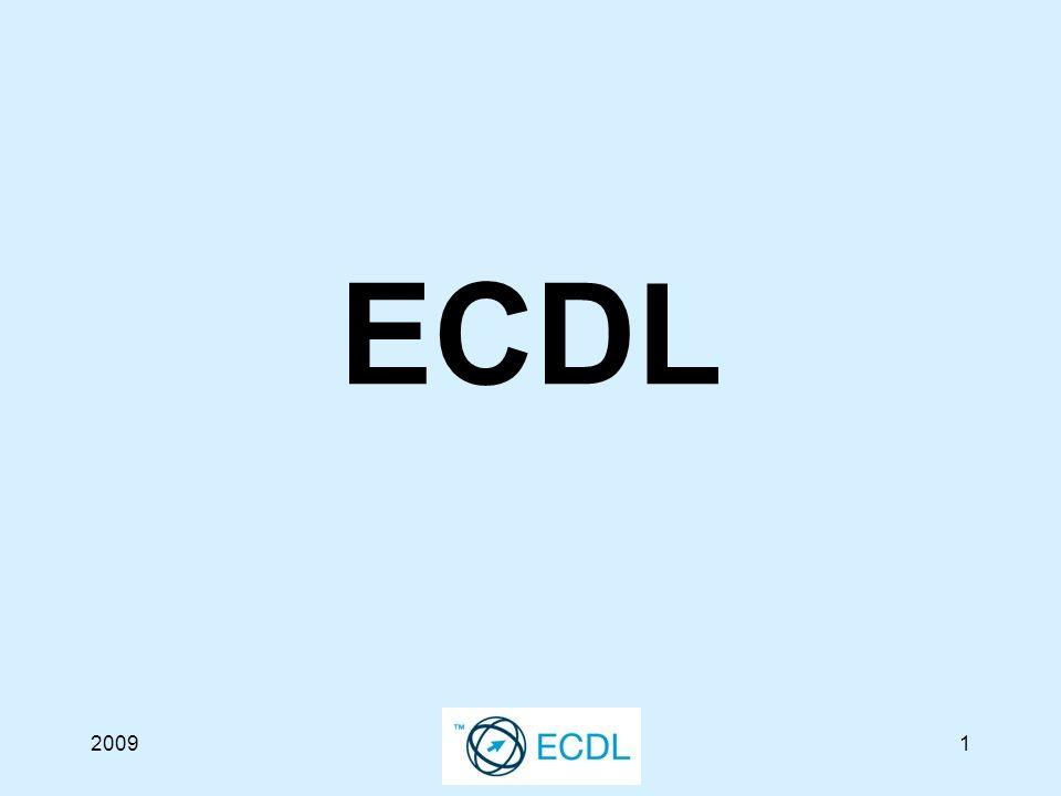 20092 ECDL E uropean C omputer D riving L icence (Der Europäische Computerführerschein)