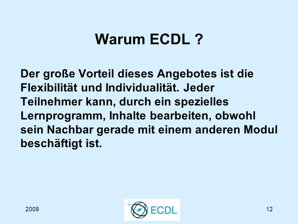 200912 Warum ECDL . Der große Vorteil dieses Angebotes ist die Flexibilität und Individualität.