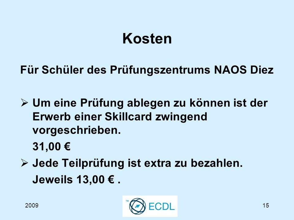 200915 Kosten Für Schüler des Prüfungszentrums NAOS Diez Um eine Prüfung ablegen zu können ist der Erwerb einer Skillcard zwingend vorgeschrieben.