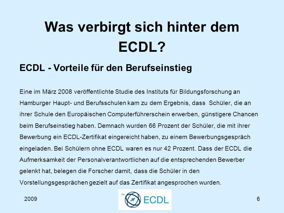 20097 ECDL - die Pr ü fung Um den ECDL zu erhalten, muss eine Prüfung abgelegt werden.