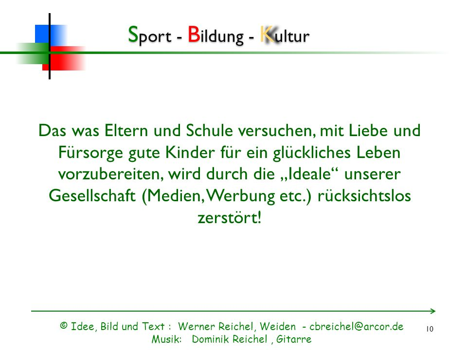 S port - B ildung - K ultur © Idee, Bild und Text : Werner Reichel, Weiden - cbreichel@arcor.de Musik: Dominik Reichel, Gitarre Was präsentieren die M