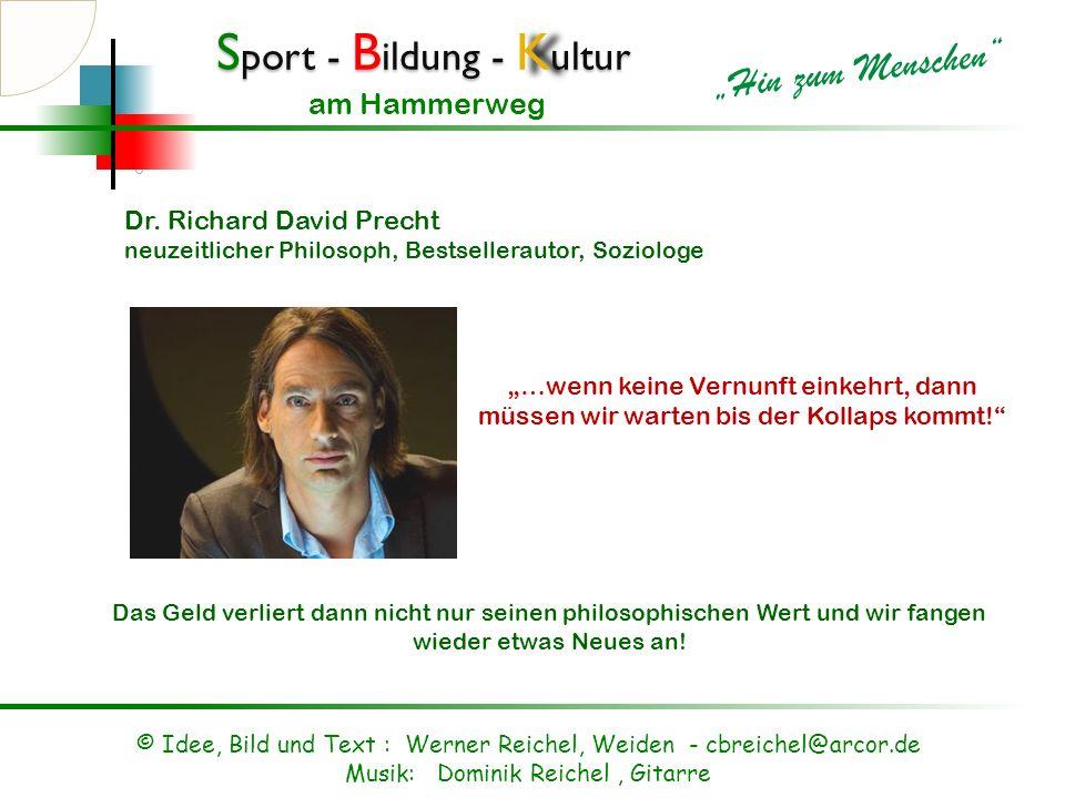 S port - B ildung - K ultur Hin zum Menschen am Hammerweg Was sagen unsere Wissenschaftler dazu? © Idee, Bild und Text : Werner Reichel, Weiden - cbre