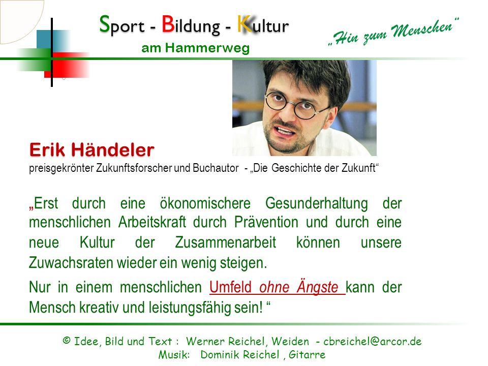 S port - B ildung - K ultur Hin zum Menschen am Hammerweg Führender Hirnforscher und Bildungsexperte Prof. Gerald Hüther Zitat aus einem ZDF Gespräch