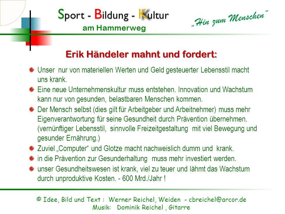 S port - B ildung - K ultur Hin zum Menschen am Hammerweg Erik Händeler preisgekrönter Zukunftsforscher und Buchautor - Die Geschichte der Zukunft Ers