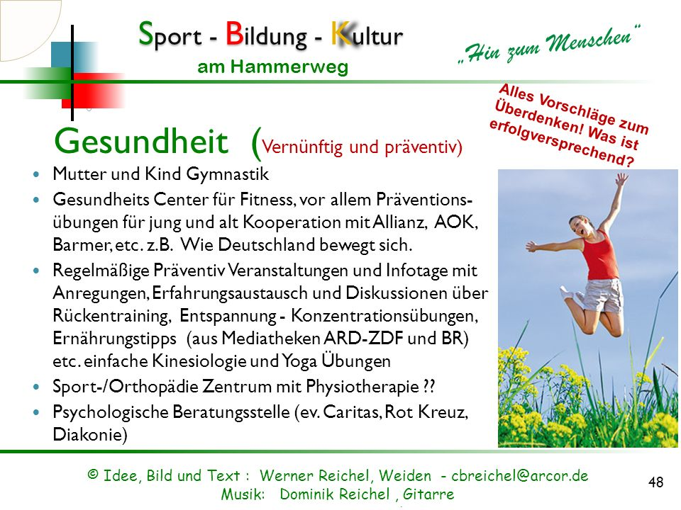 S port - B ildung - K ultur Hin zum Menschen am Hammerweg Sport Leistung ja, aber olympisch ! Sportmanagement inkl. Training, Events, Turniere Schnupp