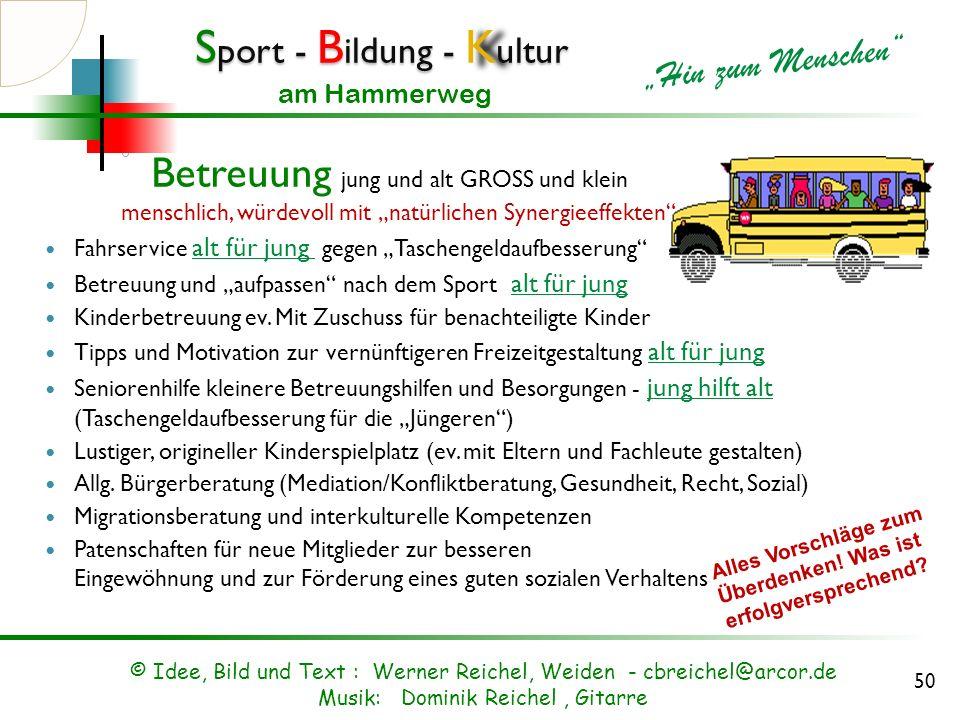 S port - B ildung - K ultur Hin zum Menschen am Hammerweg Bewegungsübungen (Beispiele aus Yoga und Kinesiologie) © Idee, Bild und Text : Werner Reiche