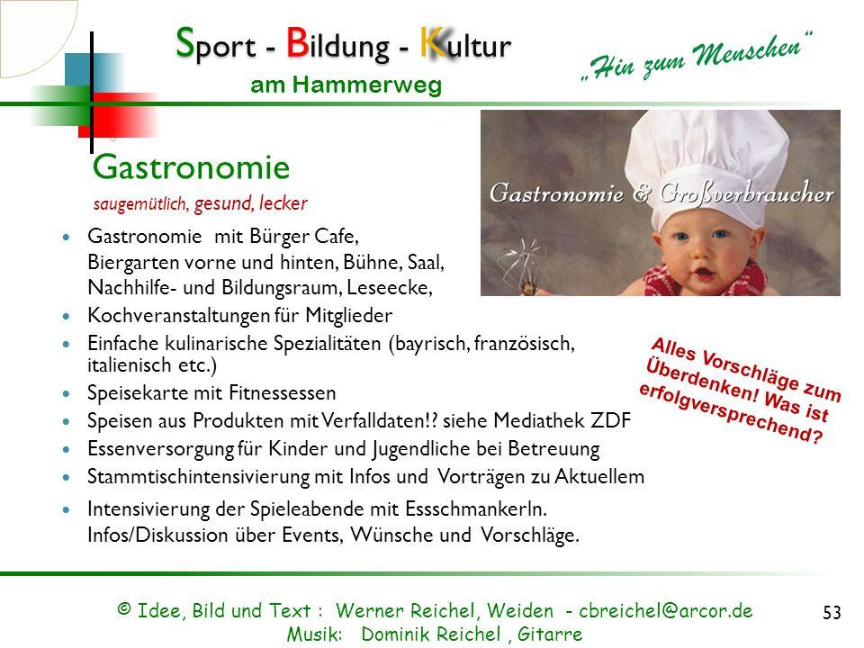 S port - B ildung - K ultur Hin zum Menschen am Hammerweg Bildung (Zeitnah, mit Freude und Begeisterung) Nachhilfe und Hausaufgabenbetreuung Diskussio