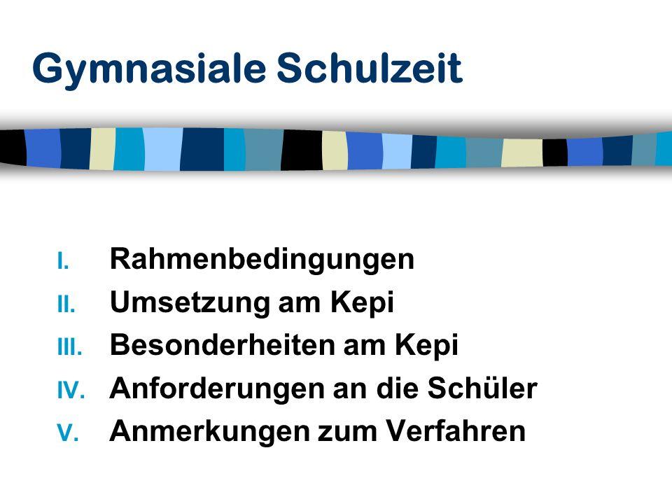 2 I.Rahmenbedingungen 1. Achtjähriges Gymnasium (seit 2004) 2.