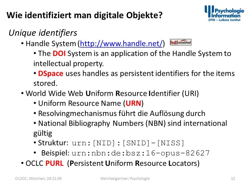 OL2OC, München, 24.11.0912Weichselgartner: Psychologie Unique identifiers Handle System (http://www.handle.net/)http://www.handle.net/ The DOI System