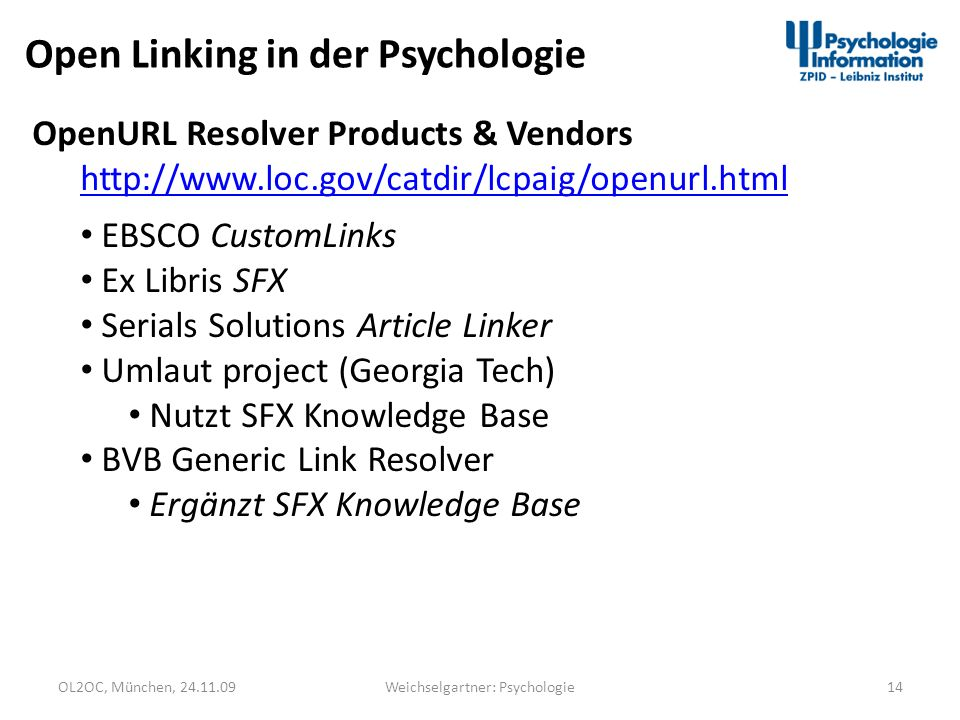 OL2OC, München, 24.11.0914Weichselgartner: Psychologie Open Linking in der Psychologie OpenURL Resolver Products & Vendors http://www.loc.gov/catdir/l