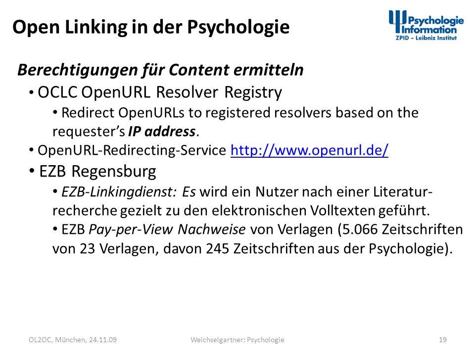 OL2OC, München, 24.11.0919Weichselgartner: Psychologie Open Linking in der Psychologie Berechtigungen für Content ermitteln OCLC OpenURL Resolver Regi