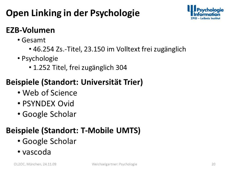 OL2OC, München, 24.11.0920Weichselgartner: Psychologie Open Linking in der Psychologie Beispiele (Standort: Universität Trier) Web of Science PSYNDEX