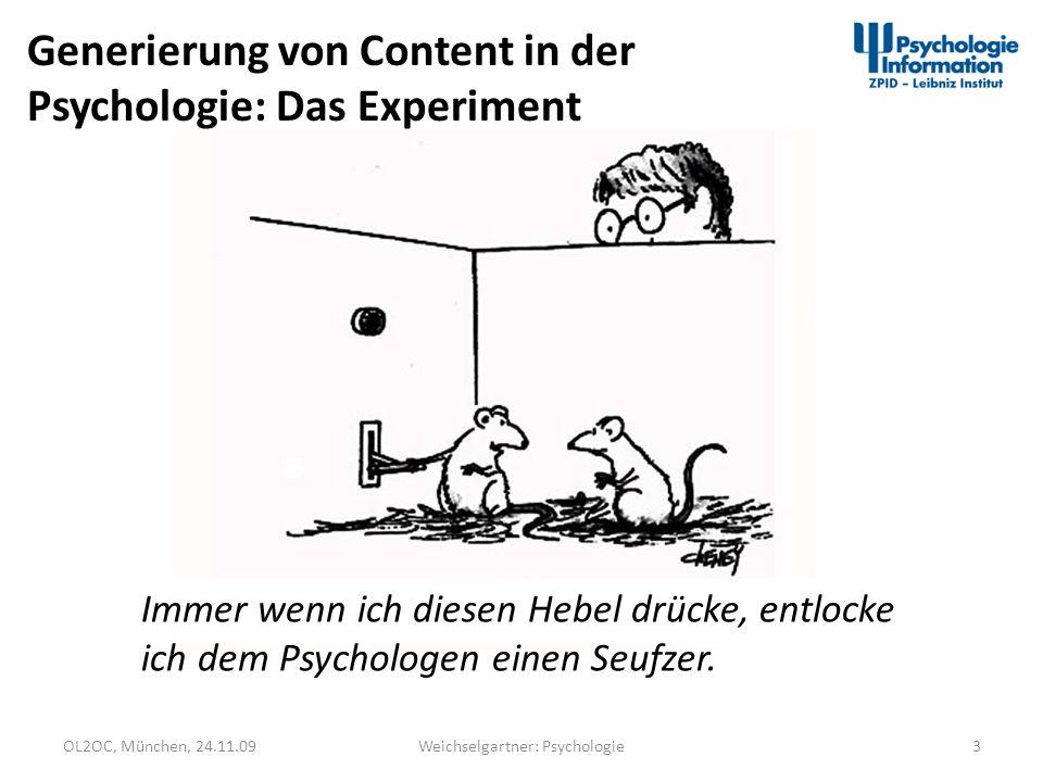 OL2OC, München, 24.11.093Weichselgartner: Psychologie Generierung von Content in der Psychologie: Das Experiment Immer wenn ich diesen Hebel drücke, e