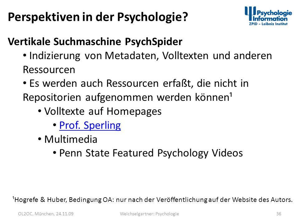 OL2OC, München, 24.11.0936Weichselgartner: Psychologie Perspektiven in der Psychologie? Vertikale Suchmaschine PsychSpider Indizierung von Metadaten,
