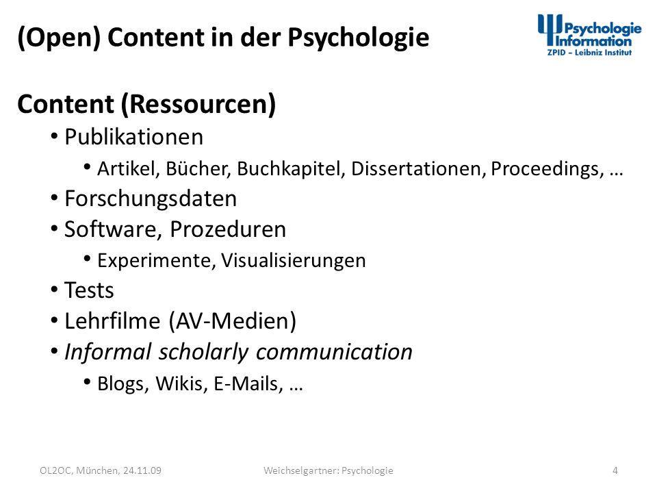 OL2OC, München, 24.11.094Weichselgartner: Psychologie (Open) Content in der Psychologie Content (Ressourcen) Publikationen Artikel, Bücher, Buchkapite