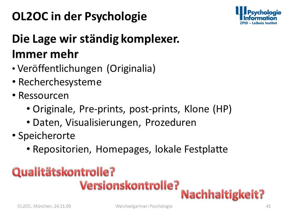 OL2OC, München, 24.11.0941Weichselgartner: Psychologie OL2OC in der Psychologie Die Lage wir ständig komplexer. Immer mehr Veröffentlichungen (Origina