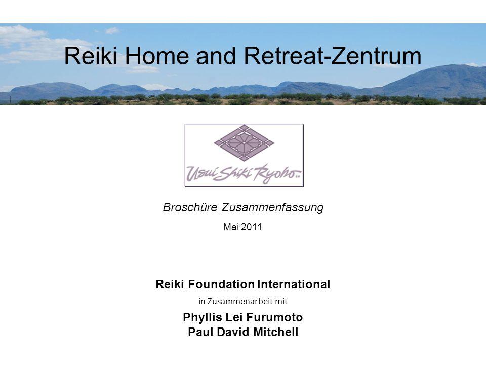 Reiki Home and Retreat-Zentrum Reiki Foundation International in Zusammenarbeit mit Phyllis Lei Furumoto Paul David Mitchell Broschüre Zusammenfassung Mai 2011