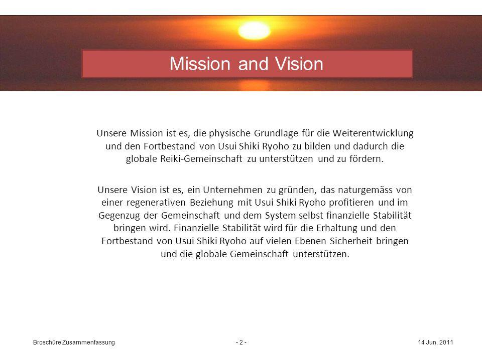 - 2 - Unsere Mission ist es, die physische Grundlage für die Weiterentwicklung und den Fortbestand von Usui Shiki Ryoho zu bilden und dadurch die globale Reiki-Gemeinschaft zu unterstützen und zu fördern.