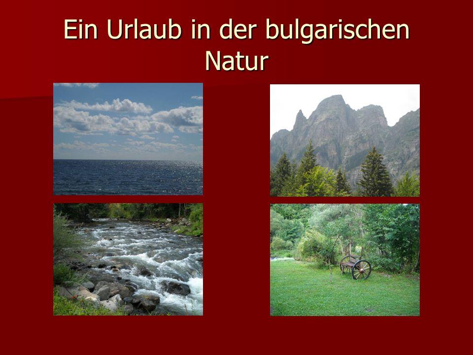 Ein Urlaub in der bulgarischen Natur