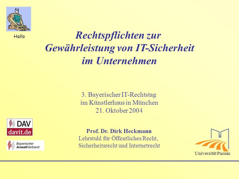12/12 © Prof.Dr. Dirk Heckmann Vielen Dank für Ihre Aufmerksamkeit Tschüss Univ.-Prof.