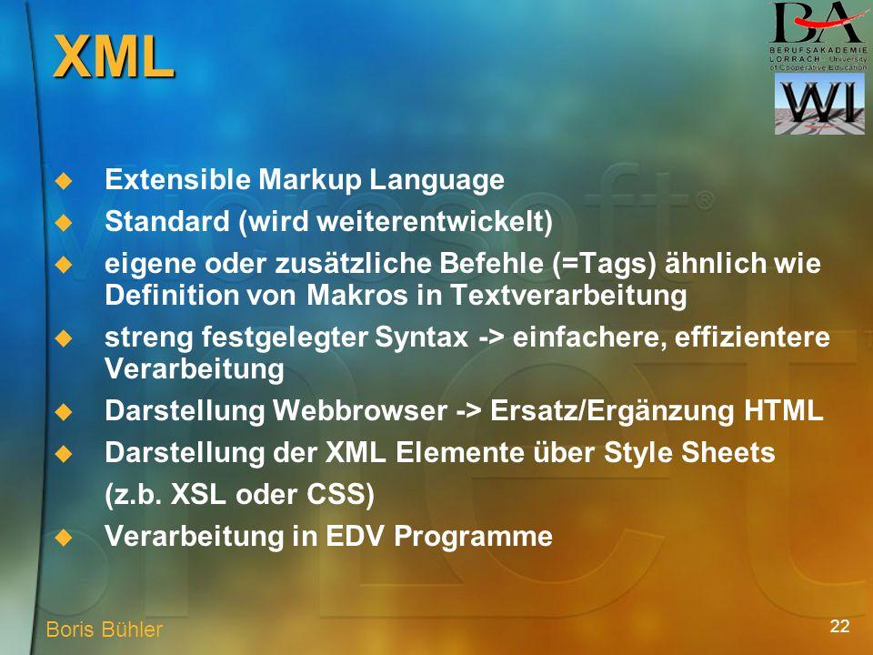 22 XML Extensible Markup Language Standard (wird weiterentwickelt) eigene oder zusätzliche Befehle (=Tags) ähnlich wie Definition von Makros in Textverarbeitung streng festgelegter Syntax -> einfachere, effizientere Verarbeitung Darstellung Webbrowser -> Ersatz/Ergänzung HTML Darstellung der XML Elemente über Style Sheets (z.b.