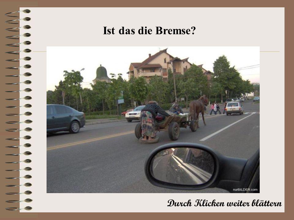 Durch Klicken weiter blättern Ist das die Bremse?