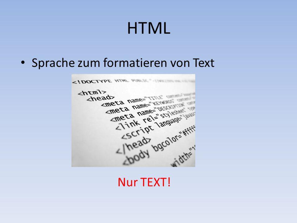 HTML Sprache zum formatieren von Text Nur TEXT!