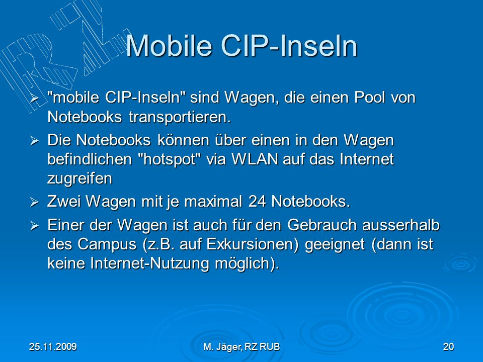 25.11.2009M. Jäger, RZ RUB20 Mobile CIP-Inseln
