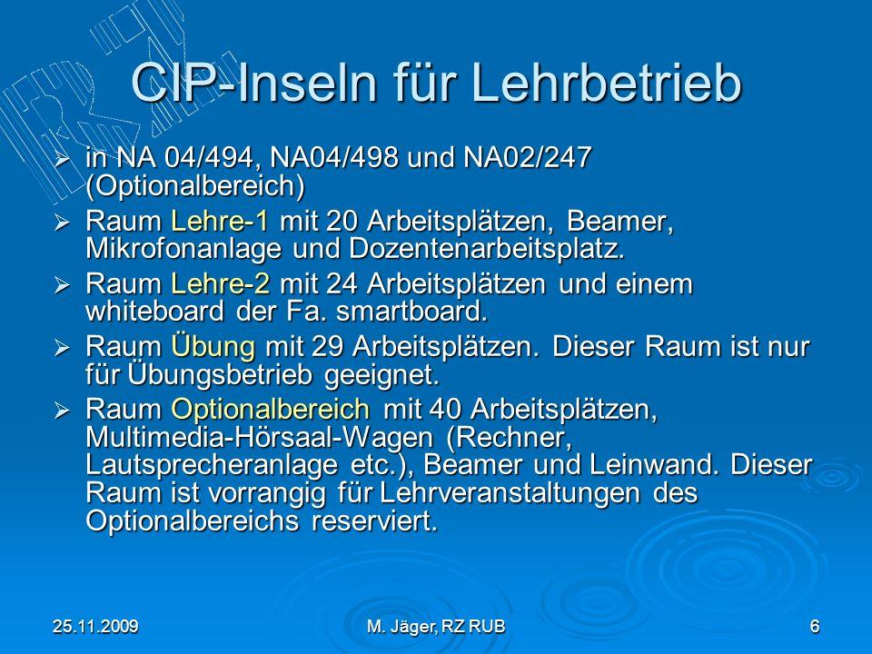 25.11.2009M. Jäger, RZ RUB6 CIP-Inseln für Lehrbetrieb in NA 04/494, NA04/498 und NA02/247 (Optionalbereich) in NA 04/494, NA04/498 und NA02/247 (Opti