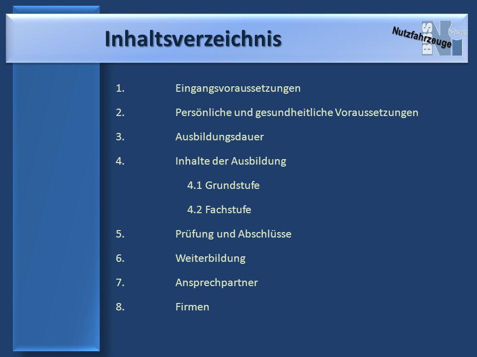 8.Firmen 1. Eingangs- voraussetzungen 2. Persönliche und gesundheitliche Voraussetzungen 3.