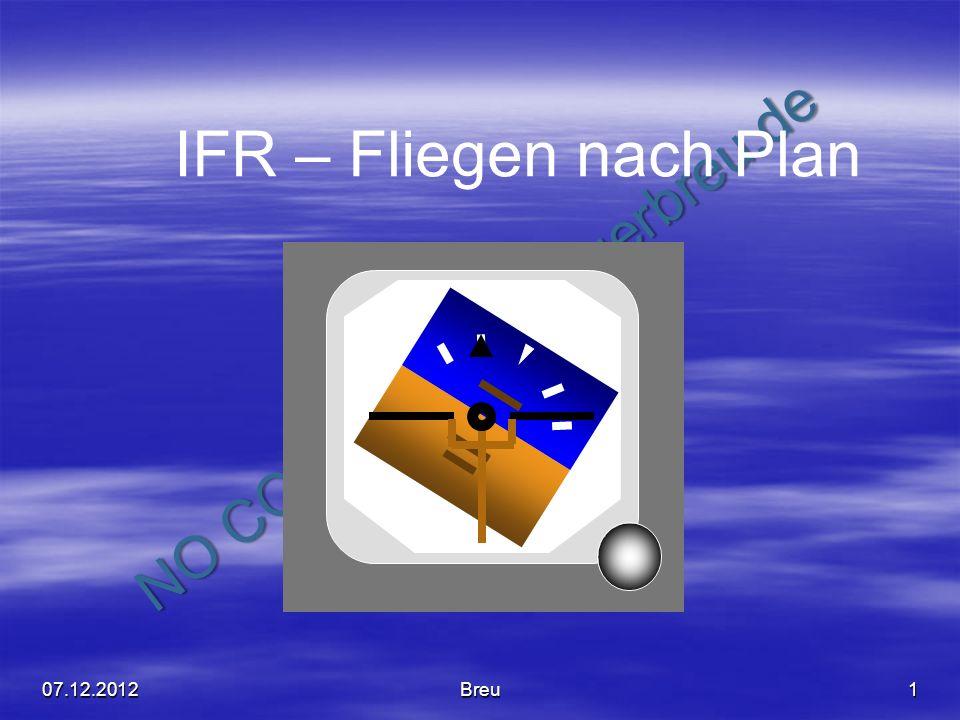NO COPY – www.fliegerbreu.de 1 IFR – Fliegen nach Plan 07.12.2012Breu