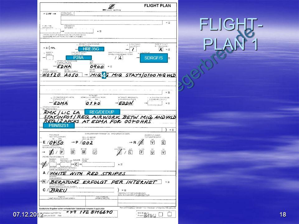 NO COPY – www.fliegerbreu.de FLIGHT- PLAN 1 18 4 07.12.2012Breu SDRGF/S PBN/B2S1 REG/DEDUP HRE35G P28A