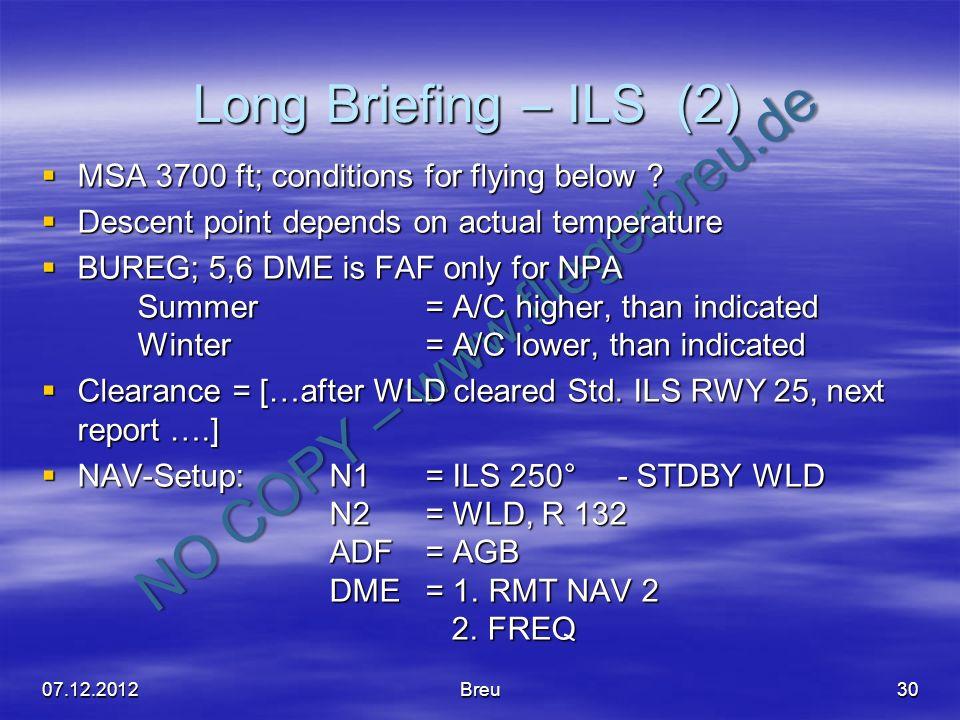 NO COPY – www.fliegerbreu.de Long Briefing – ILS (2) 30 MSA 3700 ft; conditions for flying below ? MSA 3700 ft; conditions for flying below ? Descent