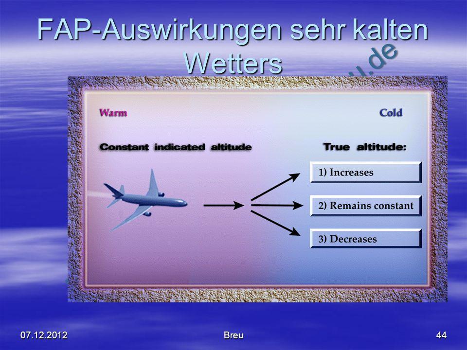 NO COPY – www.fliegerbreu.de 07.12.2012Breu44 FAP-Auswirkungen sehr kalten Wetters