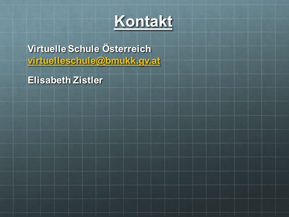 Virtuelle Schule Österreich virtuelleschule@bmukk.gv.at virtuelleschule@bmukk.gv.at Elisabeth Zistler Kontakt