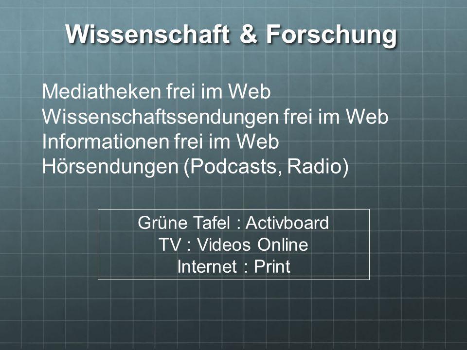 Mediatheken frei im Web Wissenschaftssendungen frei im Web Informationen frei im Web Hörsendungen (Podcasts, Radio) Grüne Tafel : Activboard TV : Vide