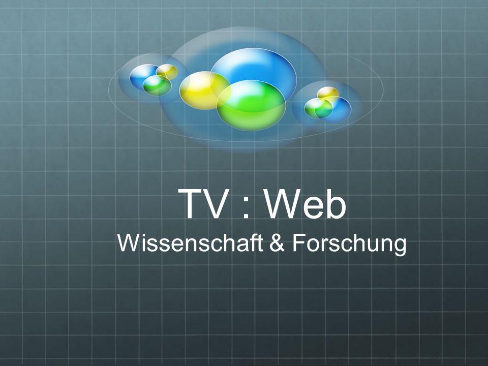 TV : Web Wissenschaft & Forschung